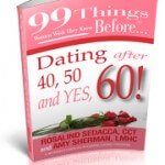 99 Things Women Wish They Knew Before Dating After 40, 50 and Yes, 60!
