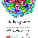 Color Through Divorce: A Therapeutic Coloring Book to Help Mom & Child Through Separation & Divorce