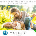 New Moiety App is a Free Online Scheduling Tool for  Co-Parenting Success!